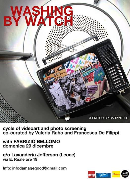 WASHING BY WATCH | a cycle of videoart and photo screening co-curated by Valeria Raho and Francesca De Filippi with Frabrizio Bellomo